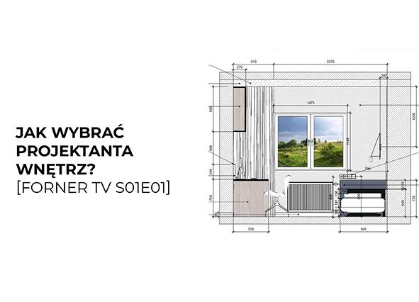 jak wybrać dobrego architekta wnętrz - Forner TV