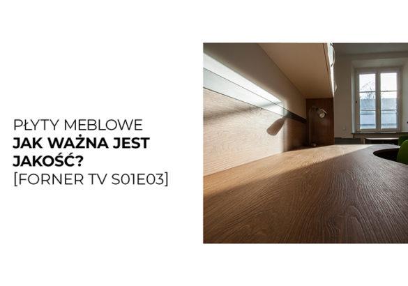 płyty meblowe - jak ważna jest jakość Forner TV s01e03m